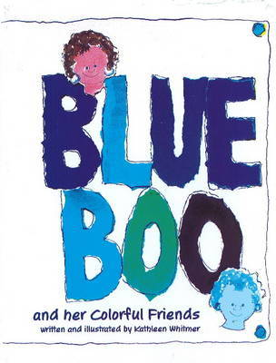 Blue Boo and Her Colorful Friends by Kathleen Whitmer image