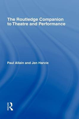 The Routledge Companion to Theatre and Performance by Paul Allain image