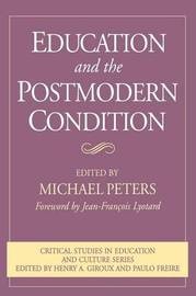 Education and the Postmodern Condition by Michael Peters