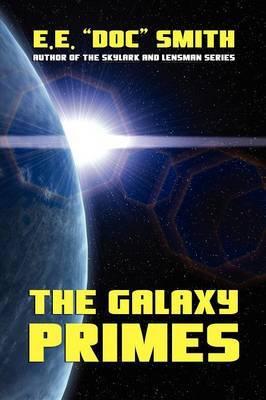 """The Galaxy Primes by E.E.""""Doc"""" Smith"""