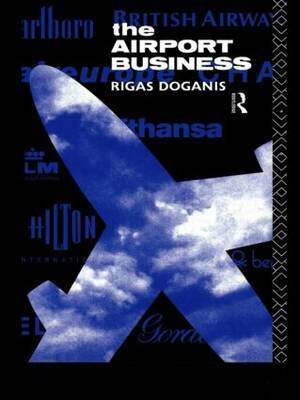 The Airport Business by Rigas Doganis