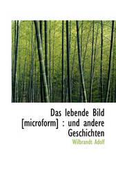 Das Lebende Bild [Microform]: Und Andere Geschichten by Wilbrandt Adolf image