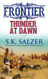Frontier Thunder at Dawn by S K Salzer