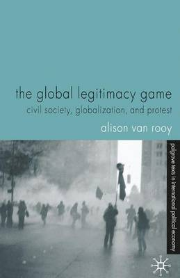 The Global Legitimacy Game by Alison Van Rooy image