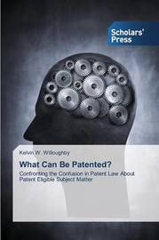 What Can Be Patented? by Willoughby Kelvin W