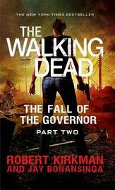 The Fall of the Governor: Part Two by Jay Bonansinga