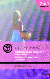 Cinderella on His Doorstep: AND Accidentally Expecting by Rebecca Winters image