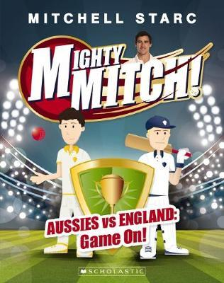 Mighty Mitch #1: Aussies vs England: Game On! by Starc,Mitchell image