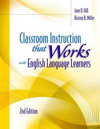 Classroom Instruction That Works with English Language Learners by Jane D Hill