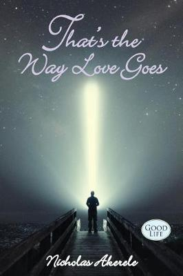 That's the Way Love Goes by Nicholas Akerele