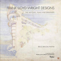 Frank Lloyd Wright Designs by Bruce Brooks Pfeiffer