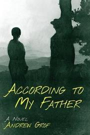 According to My Father by Andrew Grof image