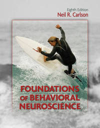 Foundations of Behavioral Neuroscience by Neil R. Carlson image
