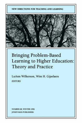 Bringing Problem-Based Learning to Higher Education: Theory and Practice by Luann Wilkerson