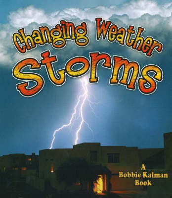 Changing Weather, Storms by Kelley MacAulay