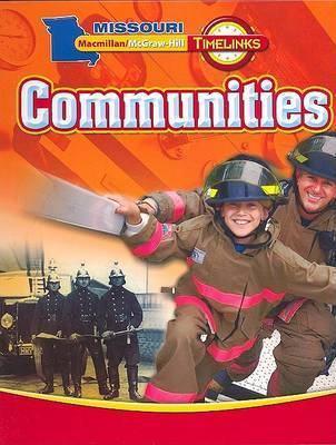 Mo, Timelinks, Grade 3, Communities Se by MacMillan/McGraw-Hill
