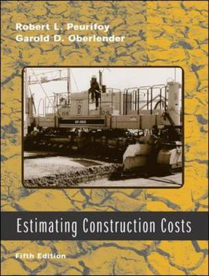 Estimating Construction Costs by Garold D. Oberlender