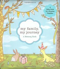 My Family, My Journey: A Memory Book for Adoptive Families by Zoe Francesca image