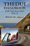 The DUI Handbook: For the Accused Vol. II by David N Jolly