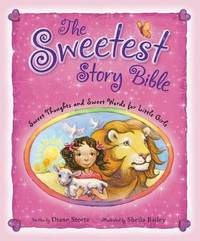 The Sweetest Story Bible by Diane Stortz image