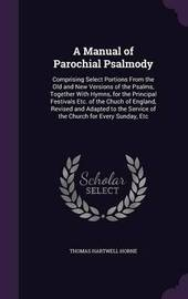 A Manual of Parochial Psalmody by Thomas Hartwell Horne image