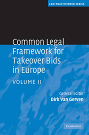 Common Legal Framework for Takeover Bids in Europe 2 Volume Hardback Set Common Legal Framework for Takeover Bids in Europe: Volume 2 image
