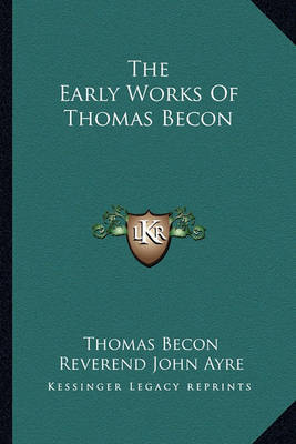 The Early Works of Thomas Becon by Thomas Becon image