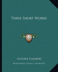 Three Short Works by Gustave Flaubert