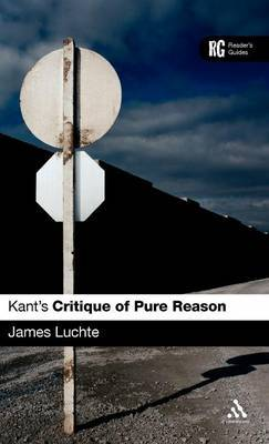 "Kant's ""Critique of Pure Reason'"" by James Luchte"