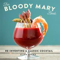 The Bloody Mary Book by Ellen Brown