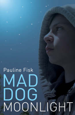 Mad Dog Moonlight by Pauline Fisk image