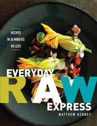 Everyday Raw Express by Matthew Kenney