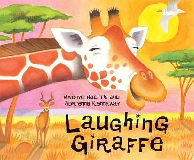 African Animal Tales: Laughing Giraffe by Mwenye Hadithi
