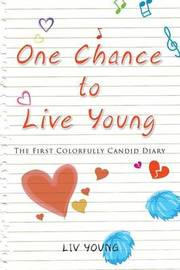 One Chance to Live Young by LIV Young