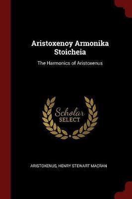 Aristoxenoy Armonika Stoicheia by Aristoxenus