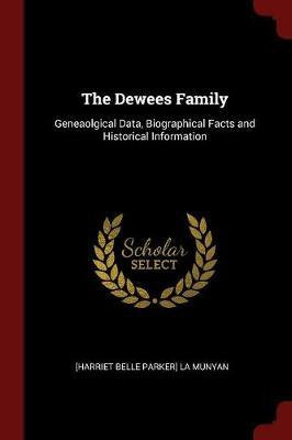 The Dewees Family by [Harriet Belle Parker] La Munyan