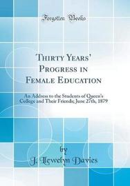 Thirty Years' Progress in Female Education by J Llewelyn Davies image