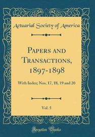 Papers and Transactions, 1897-1898, Vol. 5 by Actuarial Society of America image