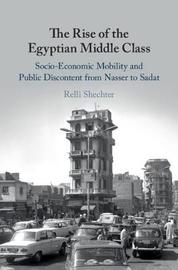 The Rise of the Egyptian Middle Class by Relli Shechter