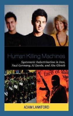 Human Killing Machines by Adam Lankford