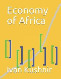 Economy of Africa by Ivan Kushnir
