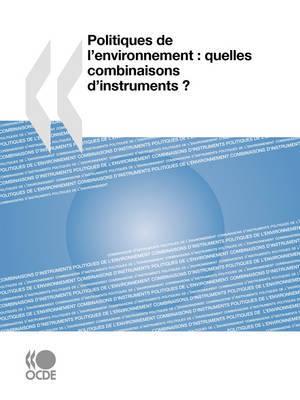 Politiques De L'environnement: Quelles Combinaisons D'instruments ? by OECD Publishing image