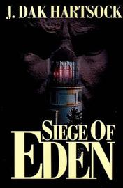 Siege of Eden by J. Dak Hartsock