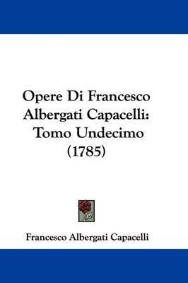 Opere Di Francesco Albergati Capacelli: Tomo Undecimo (1785) by Francesco Albergati Capacelli image