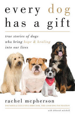 Every Dog Has a Gift by Rachel McPherson image