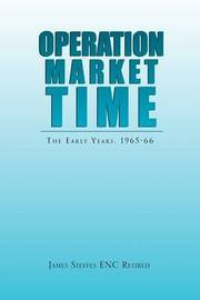 Operation Market Time by James Steffes ENC Retired
