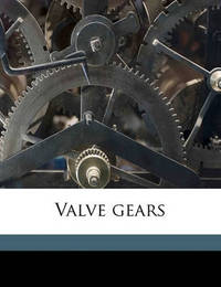 Valve Gears by Charles Horace Fessenden