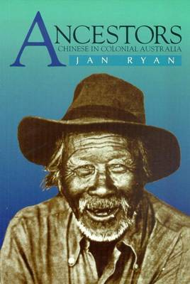 Ancestors: Chinese in Colonial Australia by Jan Ryan image