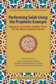 Performing Salah Using the Prophetic Example (Black & White) by M Mushfiqur Rahman