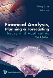 Financial Analysis, Planning And Forecasting: Theory And Application (Third Edition) by Alice C Lee